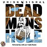 Dead Man's Hole: The Union Signal Radio Theater | Doug Bost,Jeff Ward
