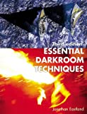 Essential Darkroom Techniques, Jonathan Eastland, 0304350869