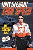 True Speed, Tony K. Stewart and Mark Bourcier, 0061031666