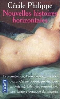 Nouvelles histoires horizontales par Cécile Philippe