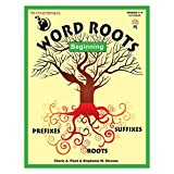 Word Roots Beginning: Learning the Building Blocks of Better Spelling and Vocabulary
