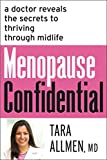 Menopause Confidential: A Doctor Reveals The Secrets To Thriving ThroughMidlife