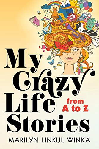 My Crazy Life Stories from A to Z