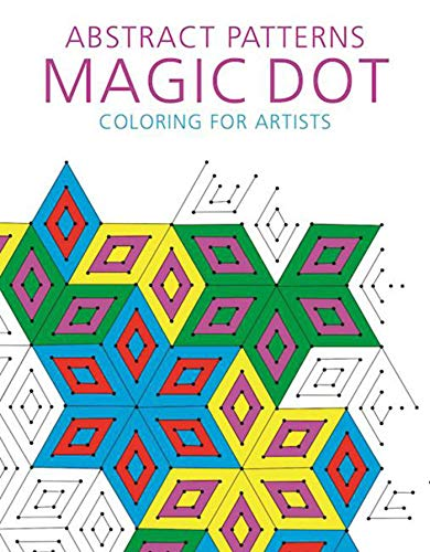Abstract Patterns: Magic Dot Coloring for Artists (Magic Dot Adult Coloring - Free Craft Patterns Snowman