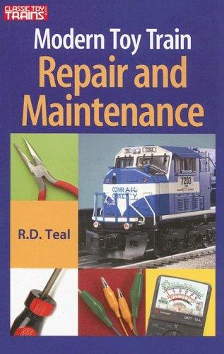 Modern Toy Train Repair & Maintenance (Classic Toy Trains Books) ()