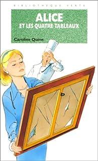 Alice et les quatre tableaux par Caroline Quine