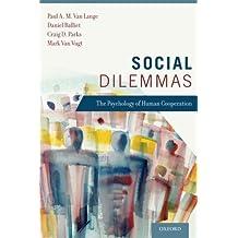 Social Dilemmas: The Psychology of Human Cooperation
