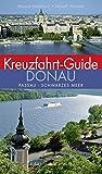Kreuzfahrt-Guide Donau: Passau – Schwarzes Meer