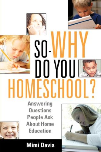 So - Why Do You Homeschool?