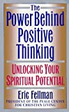 img - for The Power Behind Positive Thinking: Unlocking Your Spiritual Potential book / textbook / text book