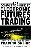 img - for The Complete Guide to Electronic Trading Futures: Everything You Need to Start Trading On Line book / textbook / text book