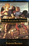 On the Road with Archangel, Frederick Buechner, 0783801297