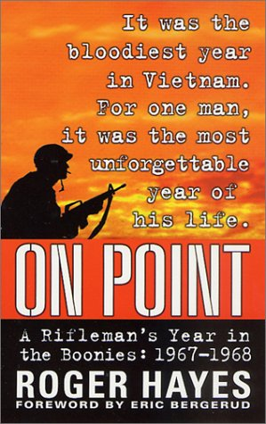 On Point: A Rifleman's Year in the Boonies, 1967-1968