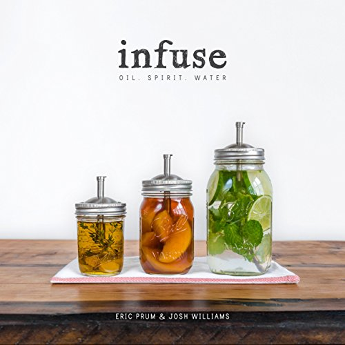 Infuse: Oil, Spirit, Water by Eric Prum, Josh Williams