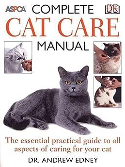 complete cat care manual bruce fogle andrew edney 0690472017424 rh amazon com Factory Cat Manuals Cat Diesel Engines