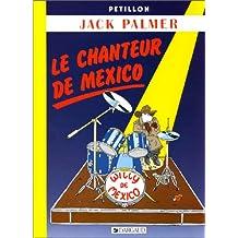JACK PALMER : LE CHANTEUR DE MEXICO