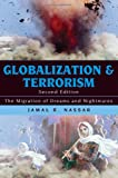 Globalization and Terrorism : The Migration of Dreams and Nightmares, Nassar, Jamal R., 074255788X