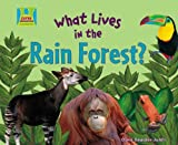 img - for What Lives in the Rain Forest? (Animal Habitats) book / textbook / text book