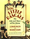 The Little Rascals, Leonard Maltin and Richard W. Bann, 0517583259