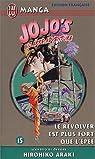 Jojo's bizarre adventure, tome 15 : Le revolver est plus fort que l'épée par Araki