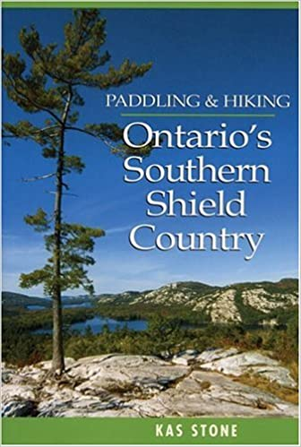 Download books free kindle fire Paddling and Hiking in Ontario's Southern Shield Country 155046437X by Kas Stone ePub