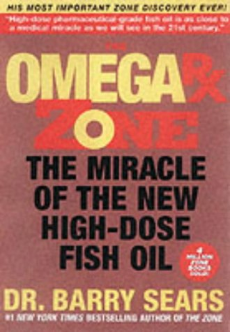 Read Online OMEGA RX ZONE: THE MIRACLE OF THE NEW HIGH-DOSE FISH OIL pdf epub