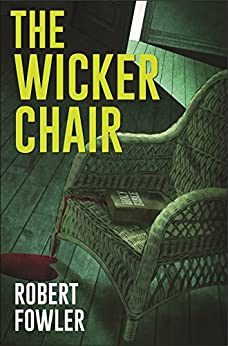 The Wicker Chair by [Fowler, Robert]