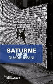 Saturne, Quadruppani, Serge