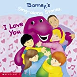 Barney's Sing-Along Stories: I Love You