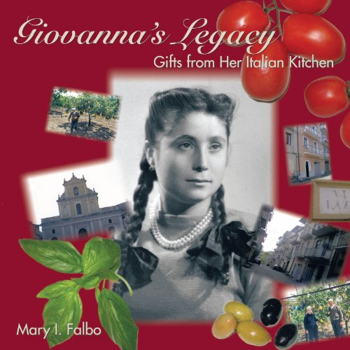 Giovanna's Legacy: Gifts from her Italian Kitchen