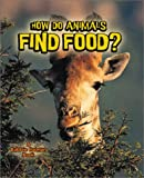How Do Animals Find Food?, Bobbie Kalman, 0865059861