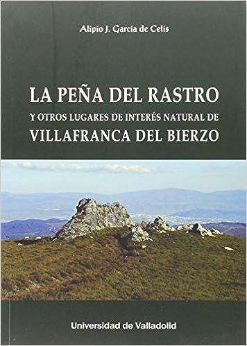 Descargar gratis libros pdf Peña del Rastro,La y otros lugares de interés natural de Villafranca del Bierzo en español PDF ePub MOBI