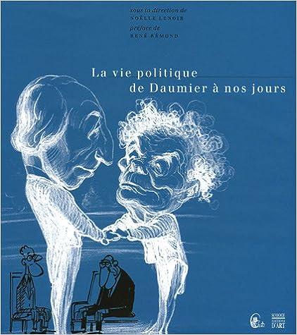 Lire en ligne La vie politique de Daumier à nos jours pdf, epub