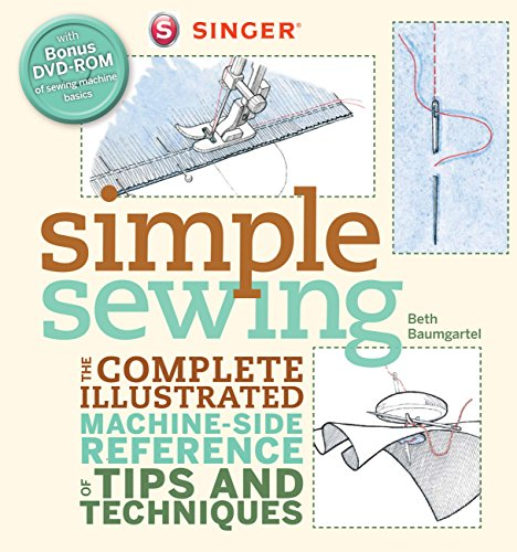 (Singer Simple Sewing: The Complete Illustrated Machine-side Reference of Tips and Techniques)