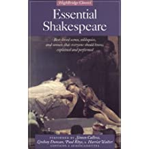 Essential Shakespeare: Best Loved Scenes Soliloquies Sonnets That Everyone Should Know Explained Perfor