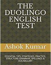 THE DUOLINGO ENGLISH TEST: ESSENTIAL TIPS, STRATEGIES, PRACTICE, STRUCTURE,GRAMMAR, SPELLINGS & VOCABULARY