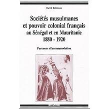 Societes Musulmanes et Pouvoir Colonial Francais Senegal