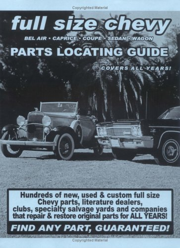 Full Size Chevy / Impala / Bel Air / Caprice / Coupe / Sedan / Wagon Parts Locating Guide ()