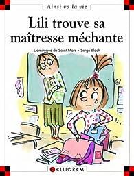 Lili trouve sa maîtresse méchante par Dominique de Saint-Mars