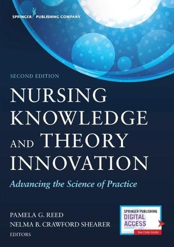 Nursing Knowledge and Theory Innovation, Second Edition: Advancing the Science of Practice by Springer Publishing Company