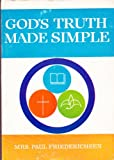 God's Truth Made Simple, Paul Friederichsen, 0802430384