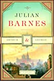 Arthur and George, Julian Barnes, 030726310X