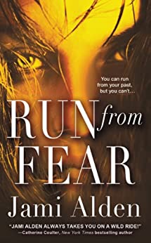 Run from Fear (Dead Wrong Book 3) by [Alden, Jami]