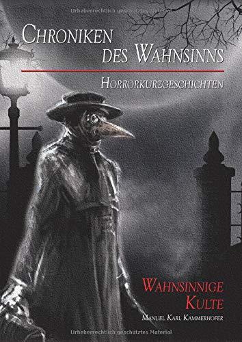 Chroniken des Wahnsinns: Wahnsinnige Kulte