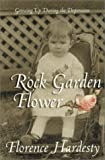 img - for Rock Garden Flower: Growing Up During the Depression book / textbook / text book
