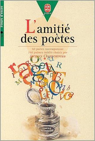 Amazonfr Lamitié Des Poètes 160 Poèmes Inédits