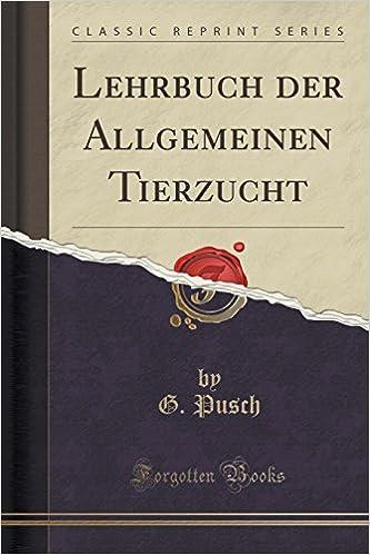 Lehrbuch der Allgemeinen Tierzucht (Classic Reprint)