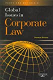 Global Issues in Corporate Law, Franklin A. Gevurtz, 0314159770