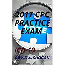 2017 CPC PRACTICE EXAM: ICD-10