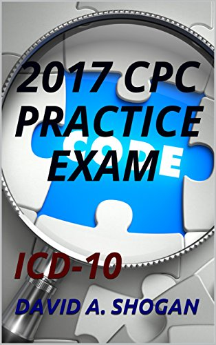 2017 CPC PRACTICE EXAM ICD 10 Kindle Edition By DAVID A